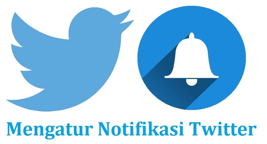 Memahami Pengaturan Notifikasi Twitter di Android