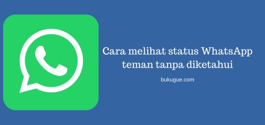 Cara melihat status WhatsApp teman tanpa diketahui