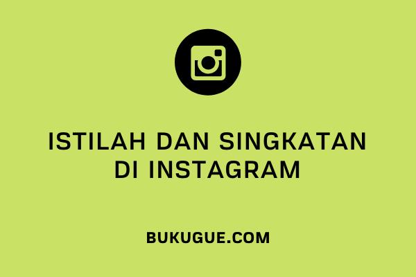 Istilah dan singkatan dalam Instagram