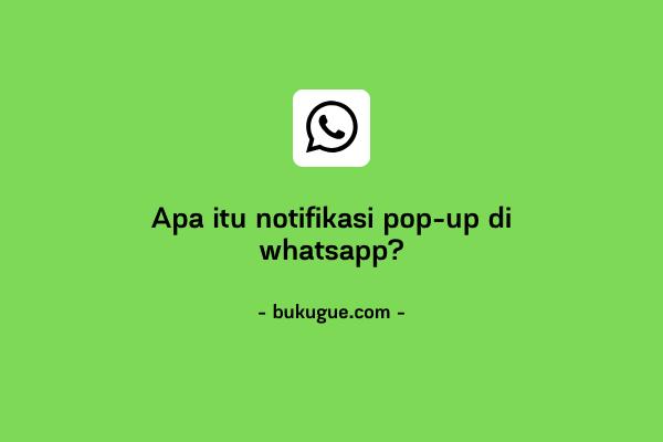 Apa itu notifikasi pop-up di Whatsapp?