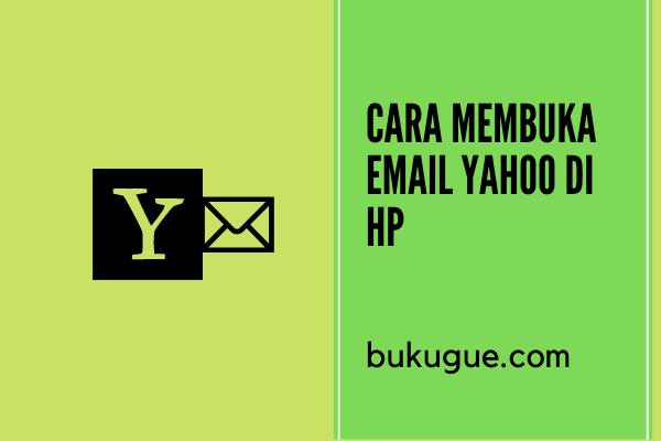 Cara membuka email Yahoo di HP