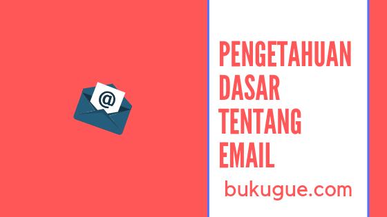 Apa itu email? Pengertian, fungsi, cara kerja dan semua informasi mengenai email