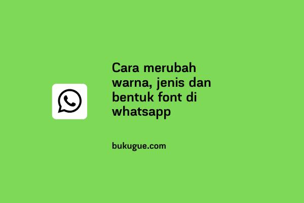 Cara merubah warna, jenis dan bentuk font di whatsapp