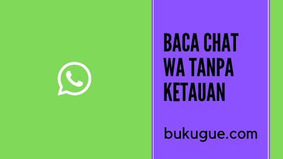 Cara membaca pesan Whatsapp tanpa ketahuan (tanpa buka Whatsapp)
