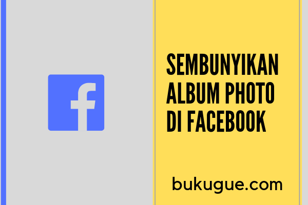 Cara menyembunyikan atau mengunci album foto di facebook