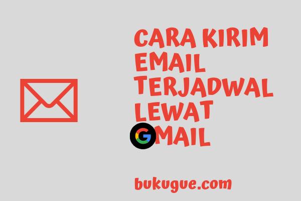 Cara setting pengiriman email terjadwal di gmail