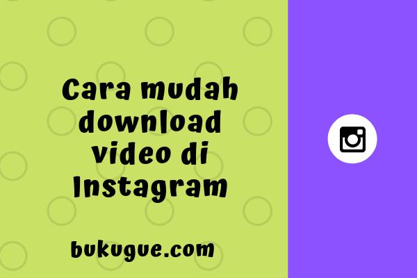 Cara download video di Instagram lewat HP atau PC