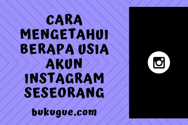 Cara mengetahui tanggal pembuatan akun instagram