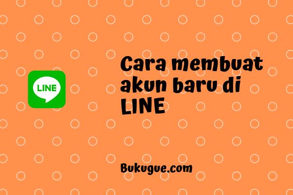 Cara membuat akun LINE baru [untuk gaptek]