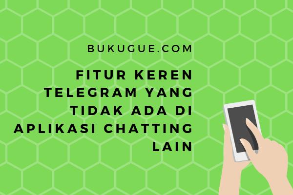 """7 Fitur """"tersembunyi"""" telegram yang tidak ada di aplikasi chatting lain"""