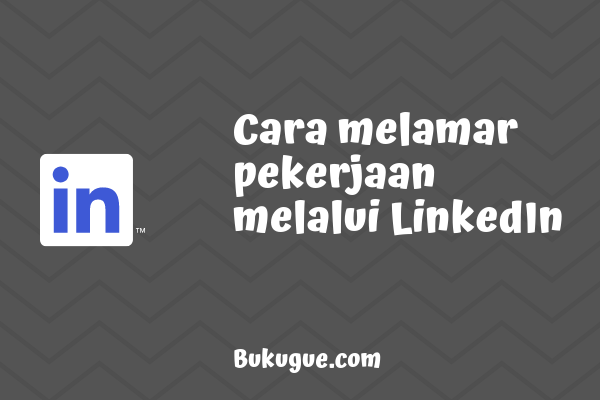 Cara melamar pekerjaan melalui LinkedIn