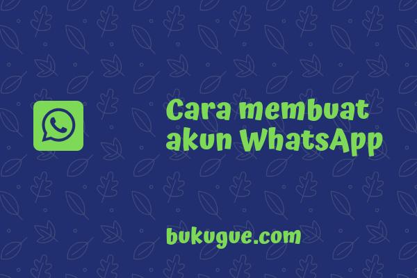 Cara membuat akun whatsapp baru