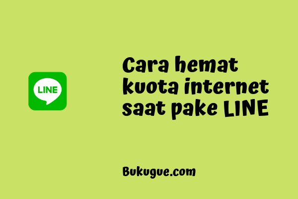 Cara menghemat kuota internet saat pakai LINE