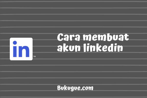 Apa itu LinkedIn? Bagaimana cara mendaftar di LinkedIn?