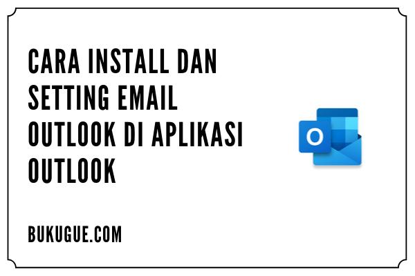 Cara install dan setting email Outlook di hp kamu
