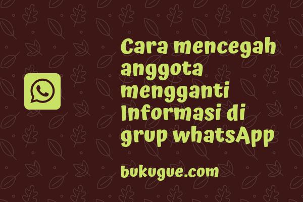Cara mencegah anggota mengganti info grup di whatsapp