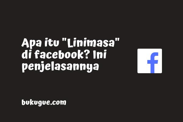 """Apa itu """"Linimasa"""" di Facebook? Contohnya?"""