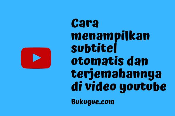 Cara menampilkan subtitle (atau terjemahannya) di youtube
