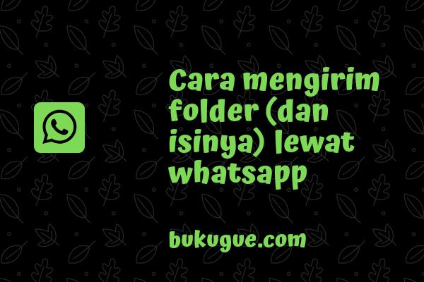 Cara mengirim folder (dan isinya) lewat whatsapp