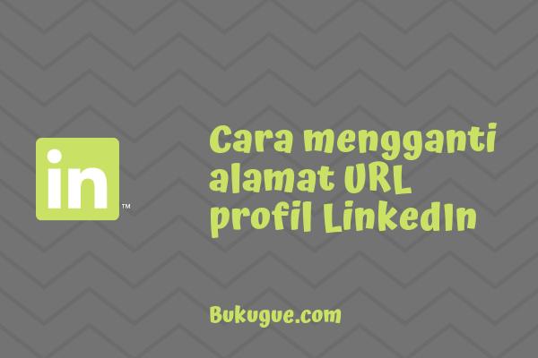 Cara mengganti alamat URL profil LinkedIn kamu