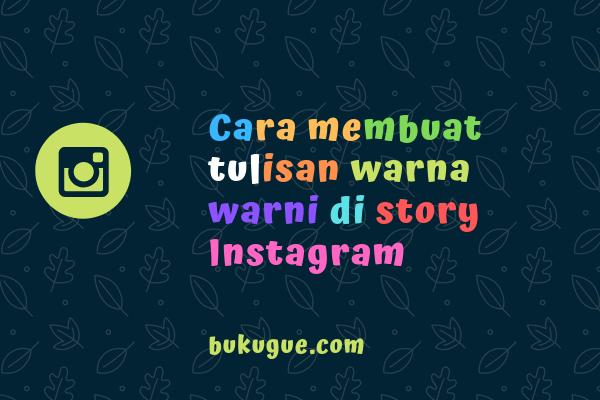 Cara membuat tulisan warna-warni di story Instagram