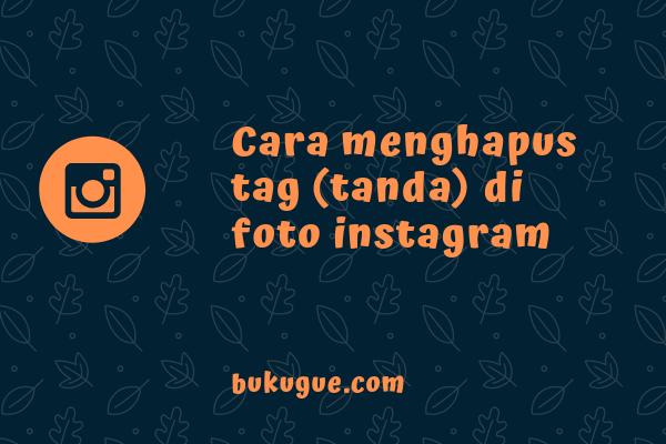 Cara menghapus foto yang nge-tag kita di Instagram