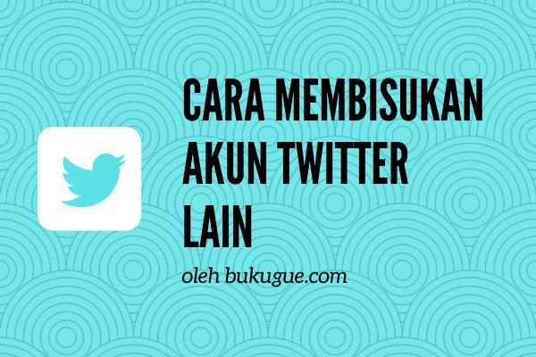 Cara membisukan (mute) akun twitter yang rese dan menggangu