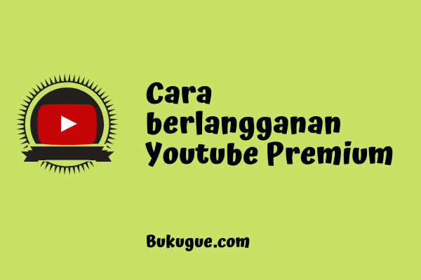Cara mendaftar Youtube Premium indonesia