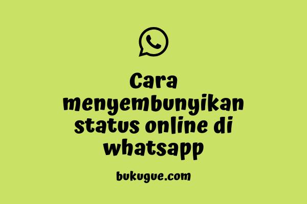 Cara menyembunyikan status online whatsapp agar terlihat offline