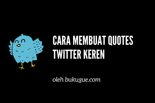 Cara membuat gambar quotes twitter yang berisi cuitan kamu