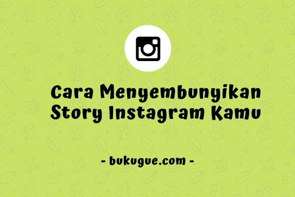 Cara menyembunyikan story Instagram kamu dari orang lain