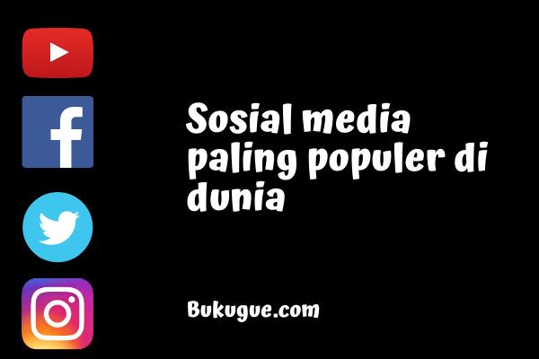 10 Media Sosial Terpopuler di Dunia (Update: 2020)