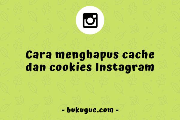 Cara menghapus cache dan cookies Instagram