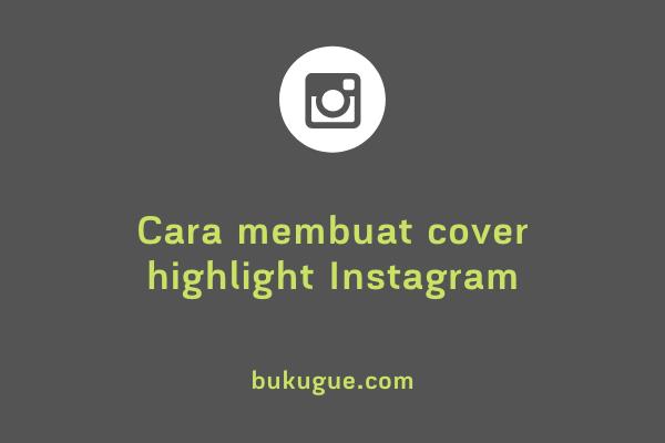 Cara membuat Cover Sorotan di Instagram
