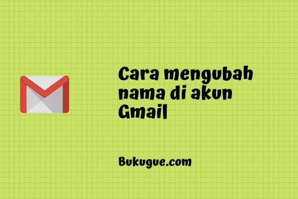 Bisakah mengubah nama dan alamat email gmail?