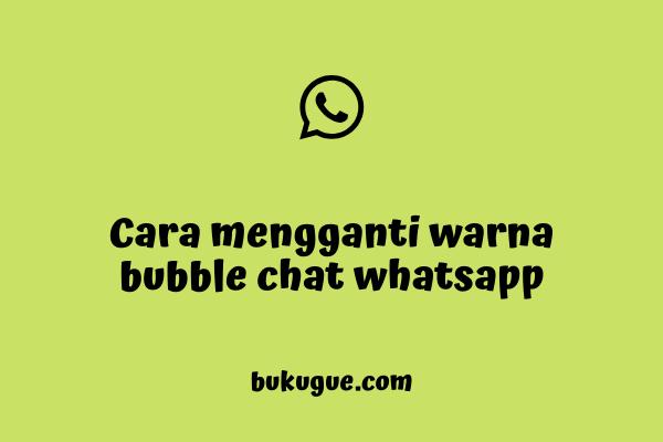 Cara mengganti style gelembung chat WhatsApp