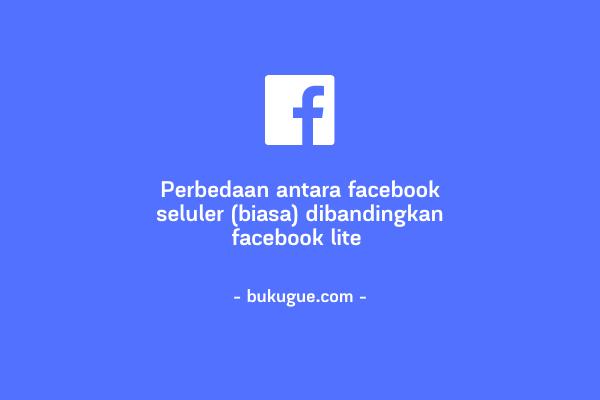 Perbedaan antara Facebook seluler dan Facebook Lite