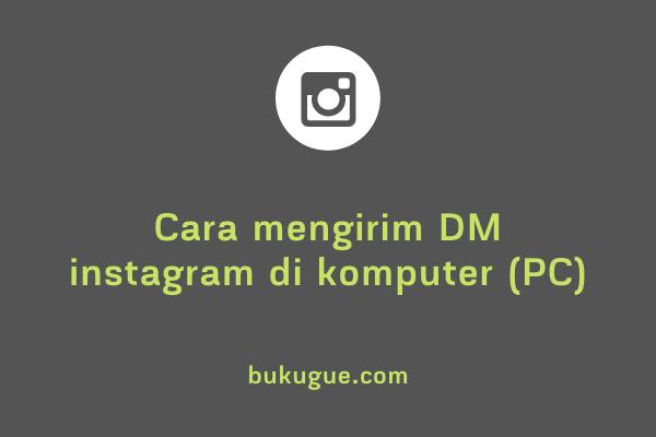 Cara mengirim DM Instagram di Komputer atau PC
