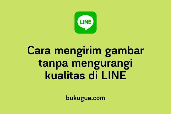 Cara mengirim foto ukuran asli (original) di LINE