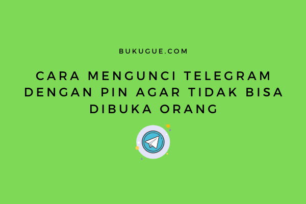 Cara mengunci telegram dengan PIN
