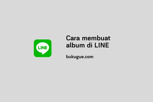Cara membuat dan mengirim album di LINE