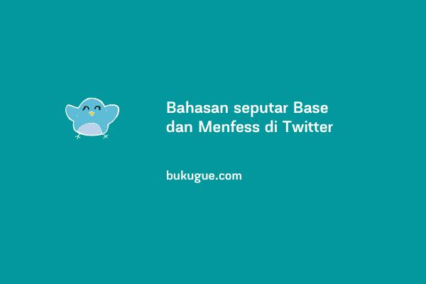 Bahasan seputar akun Base dan Menfess di Twitter