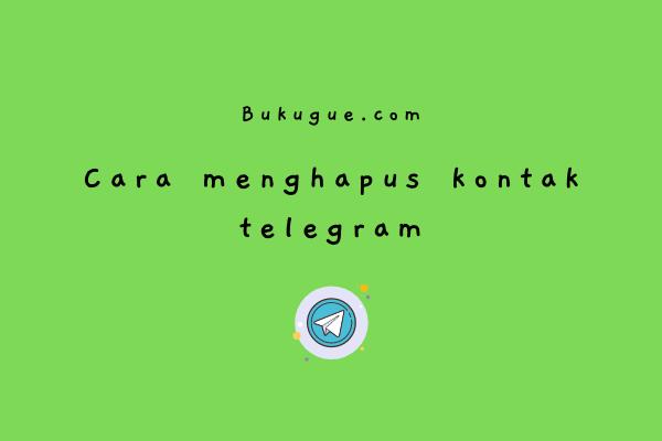 Cara menghapus banyak kontak telegram sekaligus