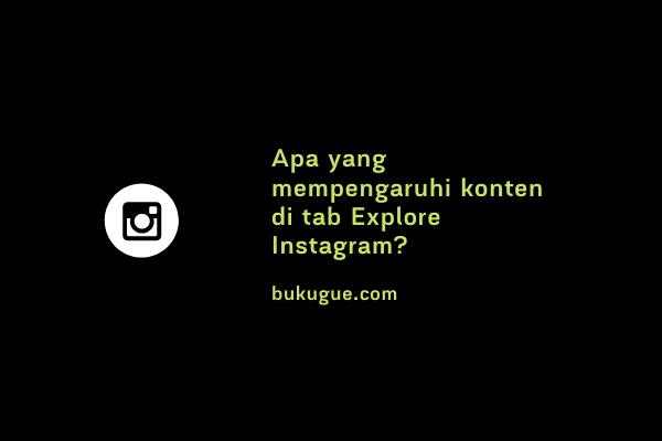 Konten di tab Explore Instagram berdasarkan apa?