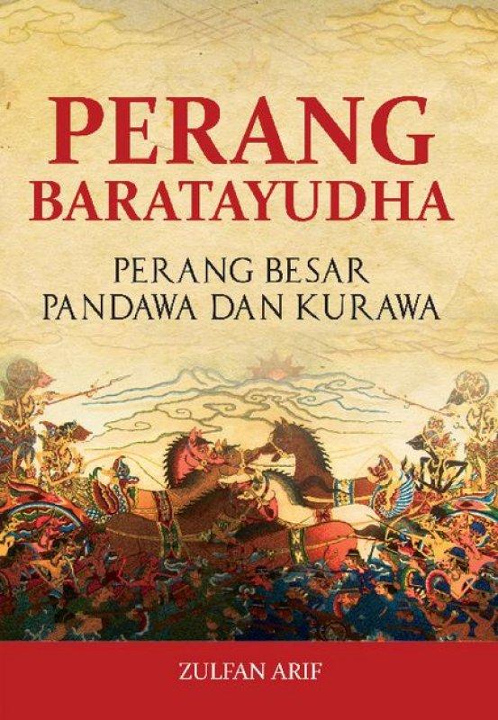 Penulis Kitab Bharatayudha : penulis, kitab, bharatayudha, Perang, Baratayudha:, Besar, Pandawa, Kurawa, Bukukita