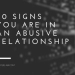 20 Signs You Are In An Abusive Relationship