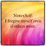 Note2Self: Forgive Yourself.