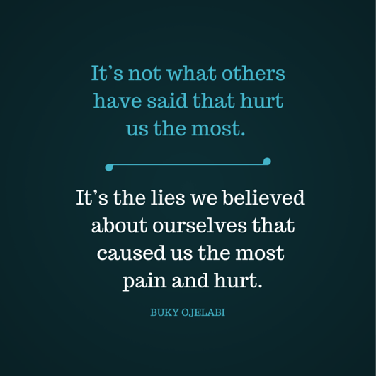 The lies we believed about ourselves