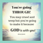 You Are Going Through!