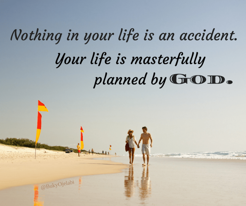 You are not an accident.